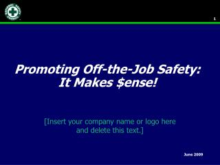 Promoting Off-the-Job Safety: It Makes $ense!