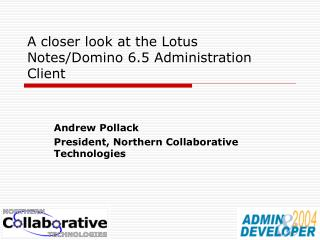 A closer look at the Lotus Notes/Domino 6.5 Administration Client