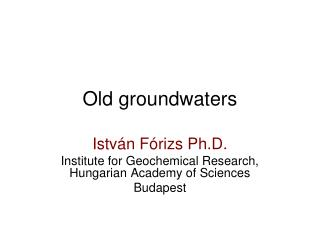 Old groundwaters