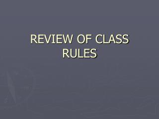 REVIEW OF CLASS RULES