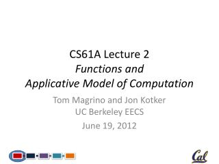 CS61A Lecture 2 Functions and Applicative Model of Computation
