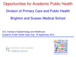 Opportunities for Academic Public Health Division  of Primary Care and Public  Health