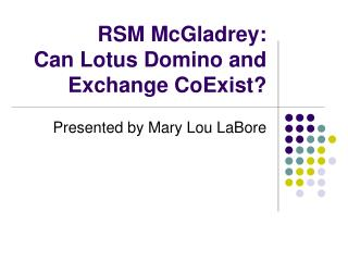 RSM McGladrey:  Can Lotus Domino and Exchange CoExist