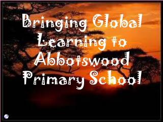 Bringing Global Learning to Abbotswood Primary School