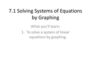 7.1 Solving Systems of Equations by Graphing