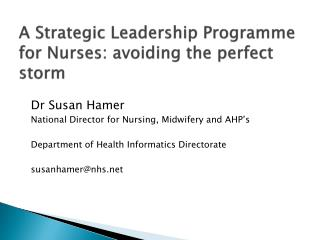 A Strategic Leadership Programme for Nurses: avoiding the perfect storm