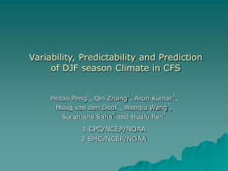 Variability, Predictability and Prediction  of DJF season Climate in CFS