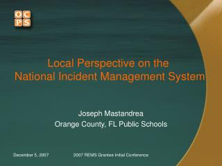 Local Perspective on the   National Incident Management System