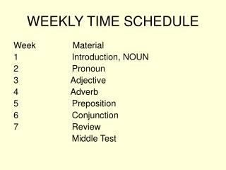 WEEKLY TIME SCHEDULE