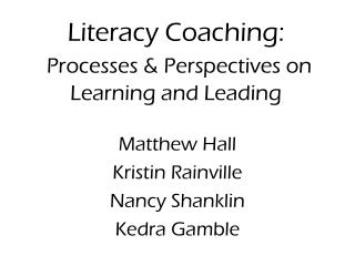 Literacy Coaching: Processes & Perspectives on Learning and Leading