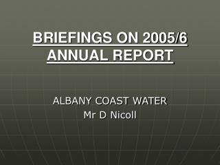 BRIEFINGS ON 2005/6 ANNUAL REPORT