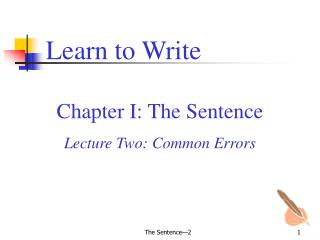 Chapter I: The Sentence  Lecture Two: Common Errors