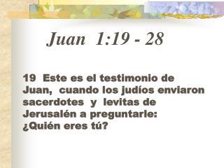 Juan 1:19 - 28