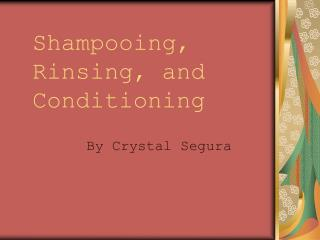 Shampooing, Rinsing, and Conditioning