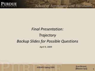 Final Presentation: Trajectory Backup Slides for Possible Questions
