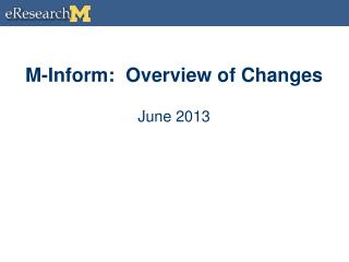 M-Inform:  Overview of Changes June 2013