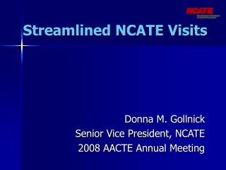 Streamlined NCATE Visits