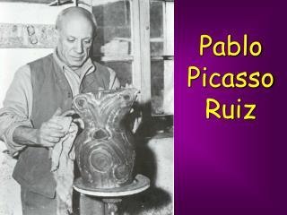 Pablo Picasso Ruiz
