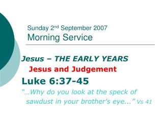 Sunday 2 nd  September 2007 Morning Service
