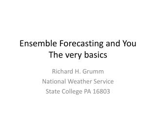 Ensemble Forecasting and You The very basics
