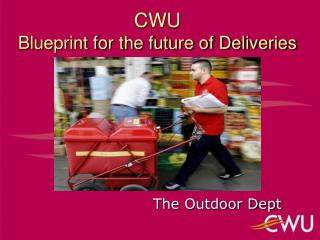 CWU  Blueprint for the future of Deliveries