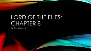 Lord of the Flies: Chapter 8