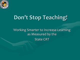 Don't Stop Teaching!