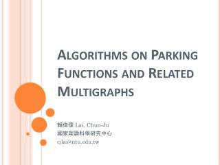 Algorithms on Parking Functions and Related  Multigraphs
