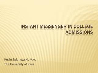 Instant Messenger in College Admissions