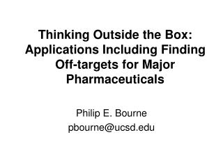 Thinking Outside the Box: Applications Including Finding Off-targets for Major Pharmaceuticals