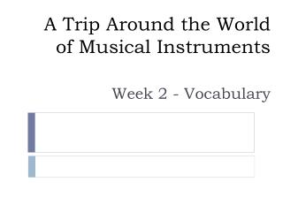A Trip Around the World of Musical Instruments