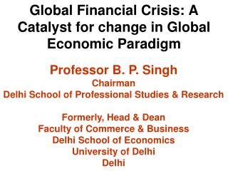 Global Financial Crisis: A Catalyst for change in Global Economic Paradigm