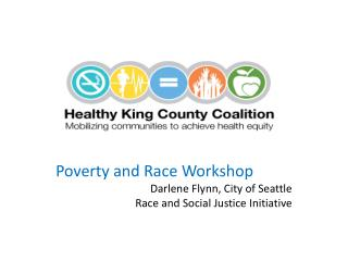 Poverty and Race Workshop Darlene Flynn, City of Seattle  Race and Social Justice Initiative