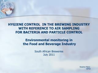 HYGIENE CONTROL  IN THE BREWING INDUSTRY WITH REFERENCE TO AIR  SAMPLING