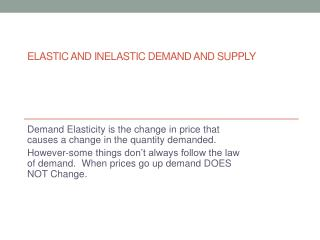 Elastic and inelastic demand and supply