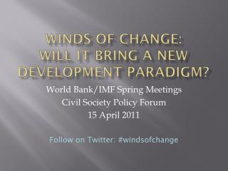 Winds of Change:  Will it bring a new development paradigm?