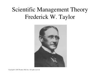 Scientific Management Theory  Frederick W. Taylor