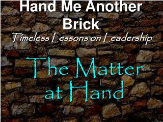 Hand Me Another Brick Timeless Lessons on Leadership