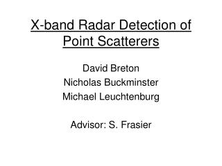 X-band Radar Detection of Point Scatterers