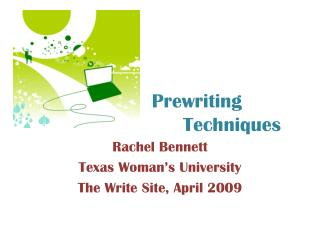 Prewriting     	 	Techniques