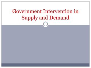 Government Intervention in Supply and Demand