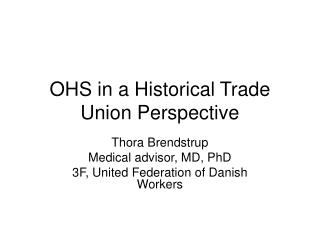 OHS in a Historical Trade Union Perspective