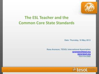 Date: Thursday, 16  May 2013 Rosa Aronson, TESOL International Association raronson@tesol