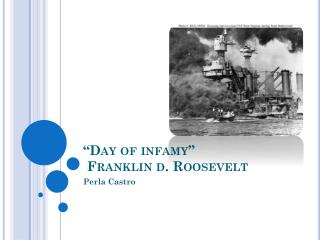 """Day of infamy""  F ranklin d. Roosevelt"