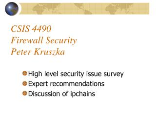 CSIS 4490 Firewall Security Peter Kruszka
