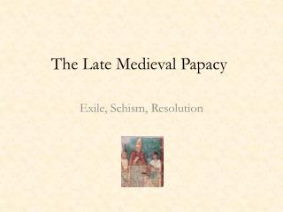 The Late Medieval Papacy