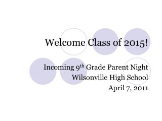 Welcome Class of 2015!