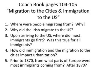 "Coach Book pages 104-105 ""Migration to the Cities & Immigration  to the US"""