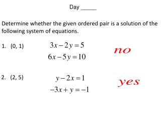 Determine whether the given ordered pair is a solution of the following system of equations.