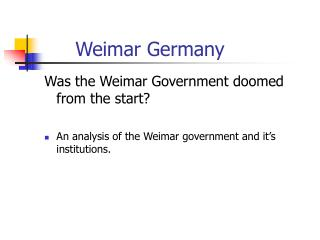 weimar republic doomed The weimar republic was doomed from the start how far do you agree how far do you agree style question can you remember the things you need to do.